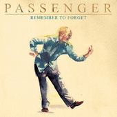 Remember to Forget by Passenger