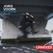 Global Underground #43: Joris Voorn - Rotterdam (Unmixed) by Joris Voorn