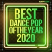 Best Dance Pop of the Year 2020 by Various Artists