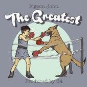 The Greatest von Pigeon John