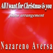 All I Want for Christmas Is You (Piano Arrangement) de Nazareno Aversa