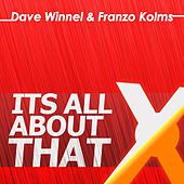 Its All About That by Dave Winnel