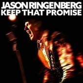Keep That Promise by Jason Ringenberg
