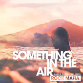 Something in the Air (feat. MOD SUN) (Marco Carpentieri Remix) by Rock Mafia