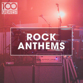 100 Greatest Rock Anthems fra Various Artists
