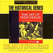 The Art of Frescobaldi: Masterpieces of the Italian Baroque by Gustav Leonhardt