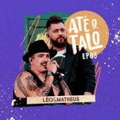 Até o Talo, Ep. 03 de Leo e Matheus