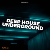 Deep House Underground by Various Artists