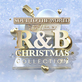 Soul To The World: The Ultimate R&B Christmas Collection by Soul To The World