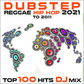 Dubstep Reggae Hip Hop 2021 to 2011 Top 100 Hits DJ Mix by Dr. Spook