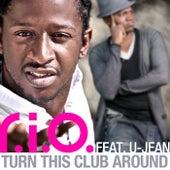 Turn This Club Around by R.I.O.