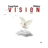 Vision 2020 by Yung Fash