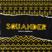 Squander by Falz