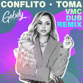 Conflito / Toma (VMC Dub Remix) by Gabily