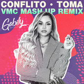 Conflito / Toma (VMC Mash UP Remix) by Gabily