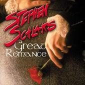 Great Romance by Stephen Schlaks