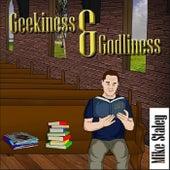 Geekiness & Godliness von Mike Staley