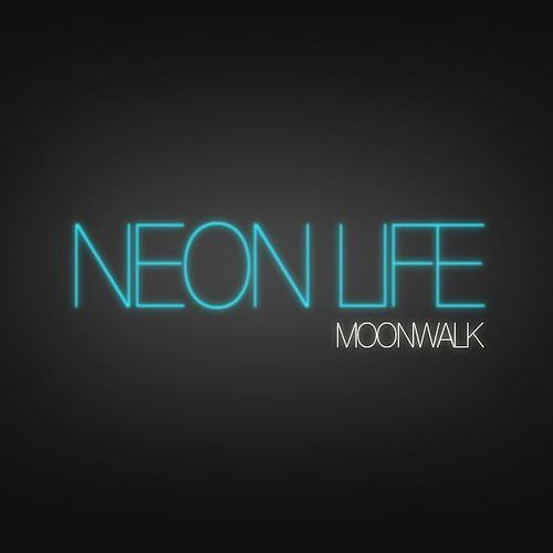 Neon Life by Moonwalk