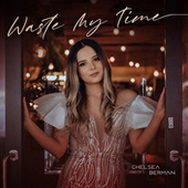 Waste My Time by Chelsea Berman