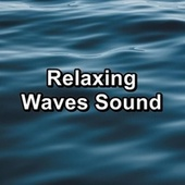 Relaxing Waves Sound von Sea Waves Sounds
