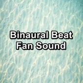 Binaural Beat Fan Sound by White Noise Babies