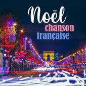 Noël chanson française von Various Artists