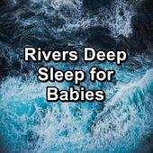 Rivers Deep Sleep for Babies by Meditation Spa