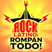 ¡Rock Latino: Rompan Todo! by Various Artists