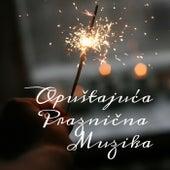 Opuštajuća Praznična Muzika by Various Artists