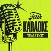 Coisas da Geração (Filtr Karaoke) de Filtr Karaoke