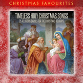 Timeless Holy Christmas Songs: 35 Religious Carols for the Christmas Holidays von Various Artists