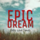 Only Love Saves by EPIC DREAM