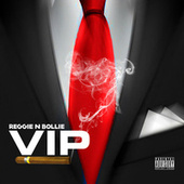 V I P by Reggie 'N' Bollie