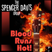 Blood Runs Hot by The Spencer Davis Group