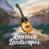 Ronroco Landscapes by Lovely Music Library