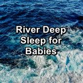 River Deep Sleep for Babies von Alpha Waves