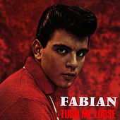 Turn Me Loose by Fabian