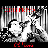 Louis Prima Oh Marie by Louis Prima