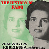 The History of Fado. Amalia Rodrigues and Others. de Various Artists