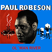 Ol' Man River by Paul Robeson