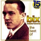 The Best of Bix Beiderbecke. 15 Temas de Bix Beiderbecke