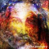 Baby Jesus by John Anthony