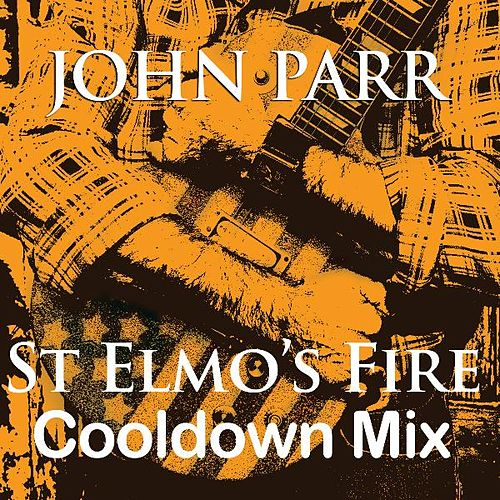 St Elmo's Fire (Cool Down Mix) - Single by John Parr