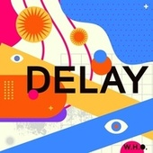 Delay by The Who