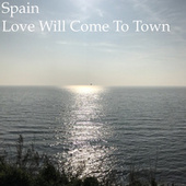 Love Will Come to Town by Spain