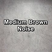 Medium Brown Noise by Sounds for Life