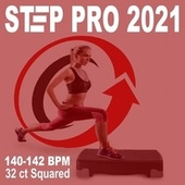 Step Pro 2021 (The Power 140-142 Bpm Workout - 32 Ct Squared) (The Best Epic Motivation Aerobic, Step, Fitness, Cardio & Gym Music) van Various Artists