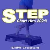 Step Chart Hits 2021 (132 Bpm - 32 Ct Squared) van Various Artists