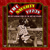 The Naughty 1920s: Red Hot & Risque Songs Of The Jazz Age Volume 1 by Various Artists