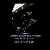 Performance Starter (A Leaving Reality Live Version) von Stuart Styron